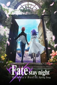 Fate/stay night: Heaven's Feel III. Spring Song
